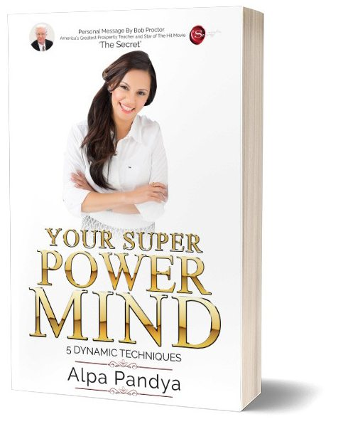 Your Super Power Mind by Alpa Pandya